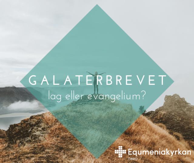Galaterbrevet – lag eller evangelium